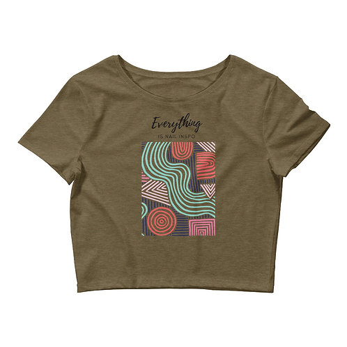 Everything is Inspiration - Crop Tee