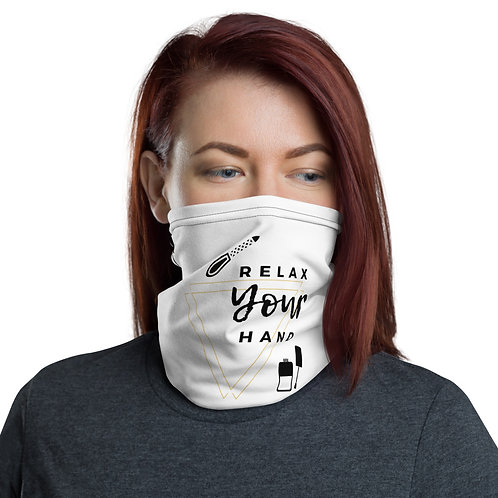 Relax Your Hand - Neck Gaiter