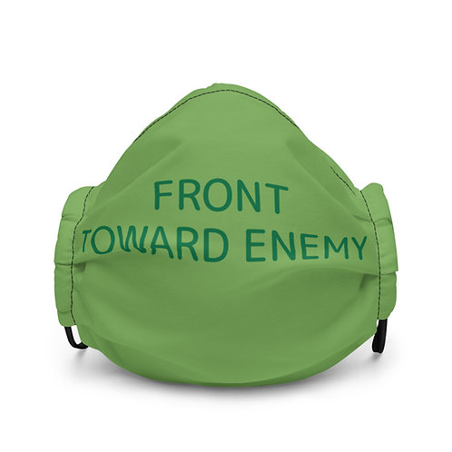 FRONT TOWARD ENEMY Cloth Face Mask