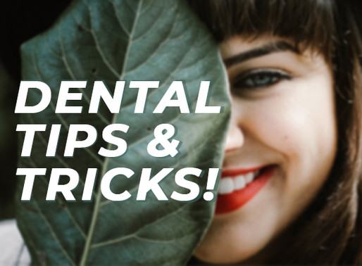 Dental Tips & Tricks