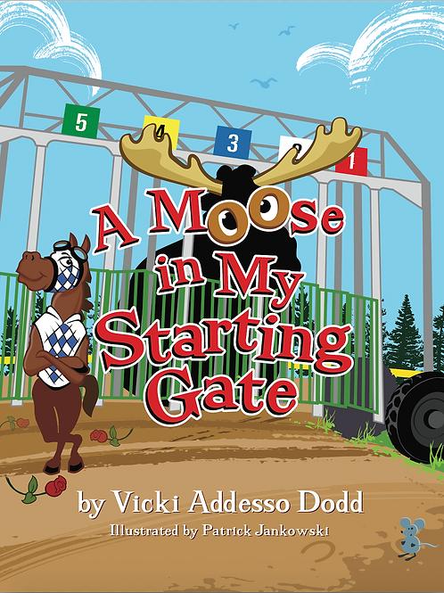 A Moose in My Starting Gate