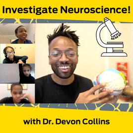 Module: Investigate Neuroscience with Dr. Devon Collins