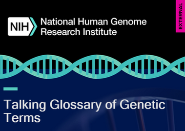 NHGRI - Talking Glossary of Genetic Terms