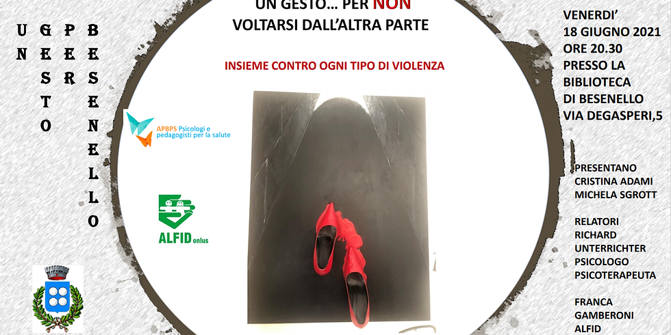 UN GESTO PER NON VOLTARSI DALL'ALTRA PARTE INSIEME CONTRO TUTTE LE VIOLENZE