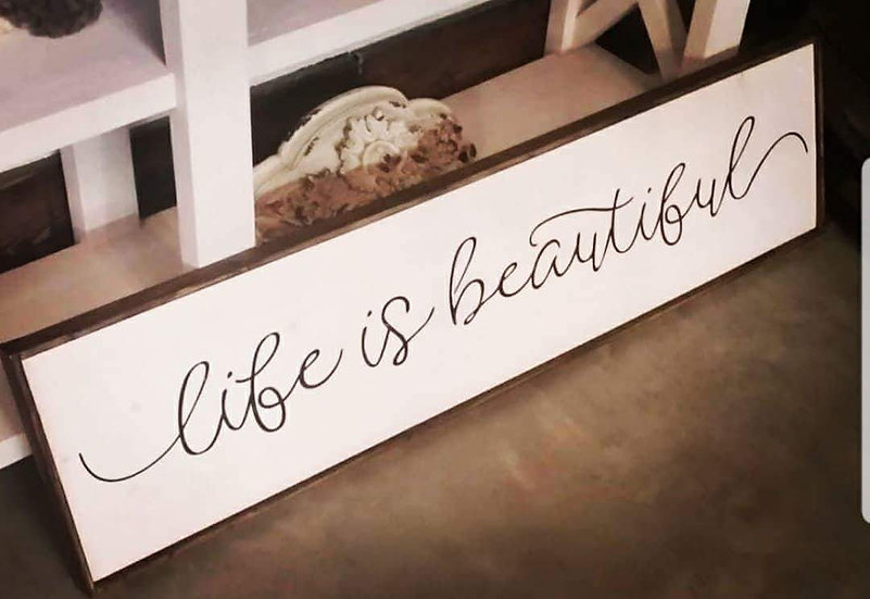 "Life is Beautiful 10""x 48"" wood sign"
