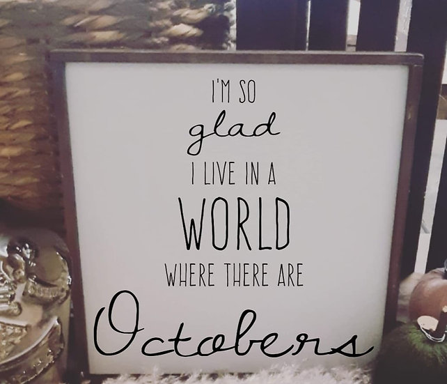 I'm so glad I live in a world where there are Octobers (Kit 89)