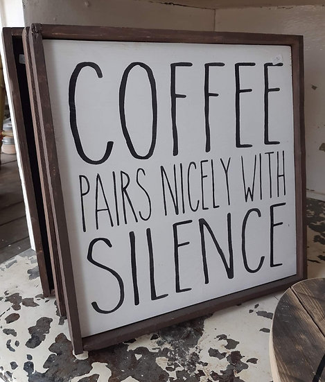 "Coffee pairs nicely...12"" x 12"" wood sign"