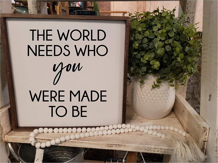 The World Needs Who You Were Made To Be (Kit 48)