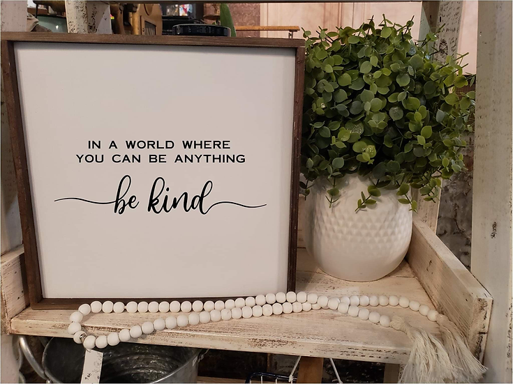 In A World Where You Can Be Anything, Be Kind (Kit 52)