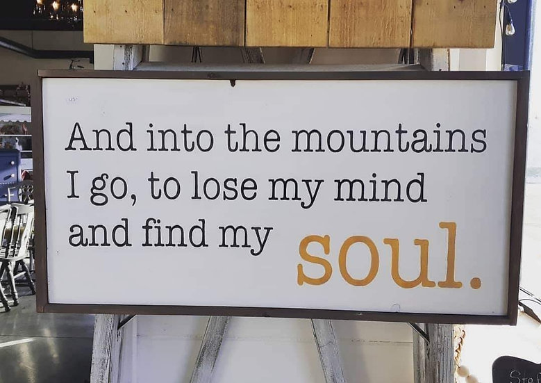 """And into the mountains I go...12"""" x 24"""" wood sign"""