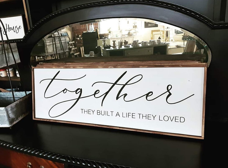 "Together they built...12"" x 36"" wood sign"
