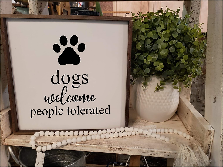 Dogs Welcome People Tolerated (Kit 14)