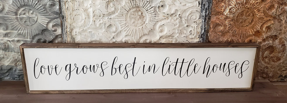 "Love Grows Best... 10""x 48"" wood sign"