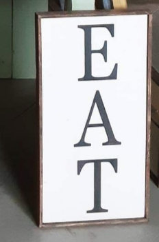 "EAT 12"" x 24"" wood sign"