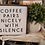 Thumbnail: Coffee Pairs Nicely With Silence (Kit 63)