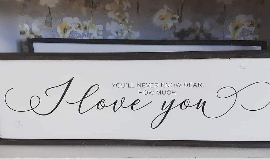 "I love you... 8"" x 24"" wood sign"