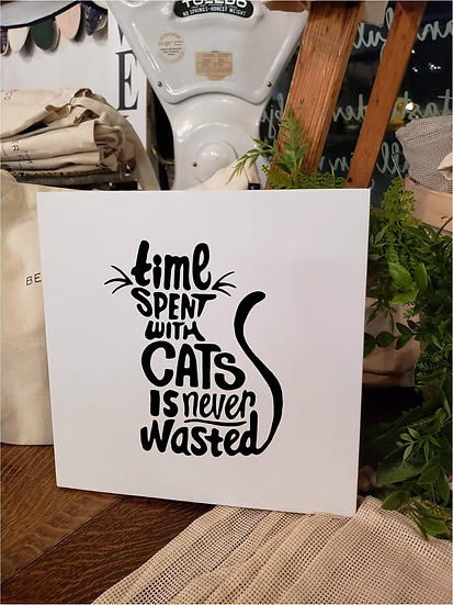 Time Spent With Cats Is Never Wasted (Kit 12)