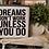 Thumbnail: Dreams Don't Work Unless You Do (Kit 49)