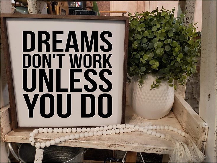 Dreams Don't Work Unless You Do (Kit 49)