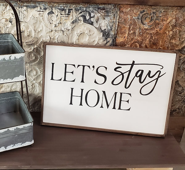 """Let's Stay Home 16"""" x 24"""" wood sign"""