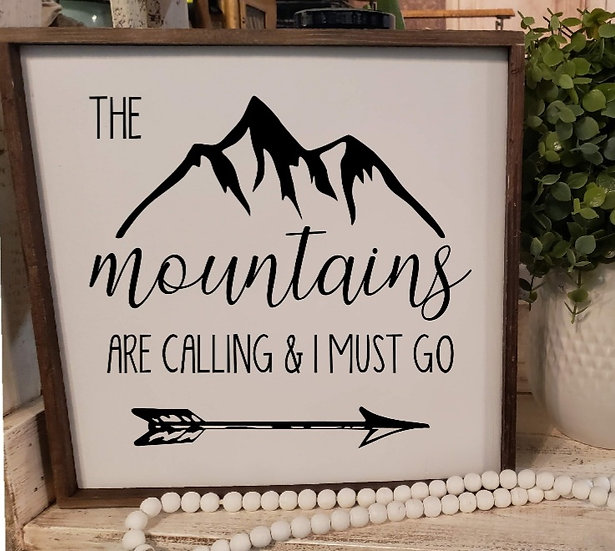 The mountains are calling and I must go (Kit 132)