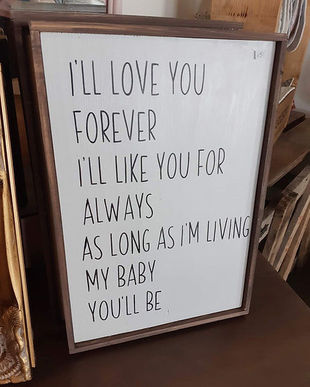 "I'll love you forever ... 12"" x 18""  wood sign"
