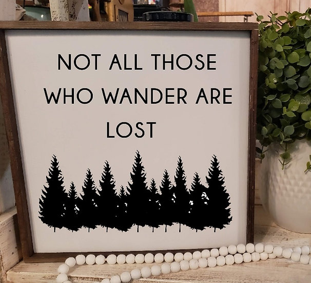Not all who wonder are lost (Kit 131)