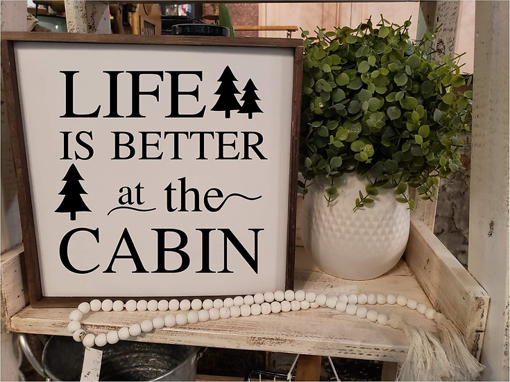 Life Is Better At The Cabin (Kit 29)
