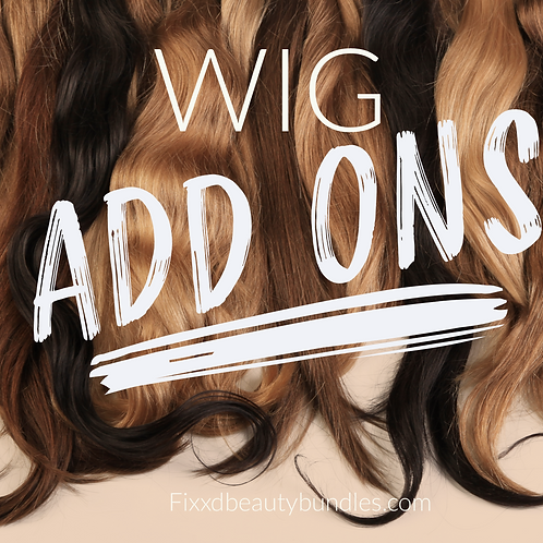 WIG ADD ON'S