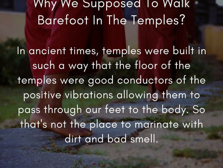 The Science Behind The Temple - Part 4 | Why We Supposed To Walk Barefoot In The Temples?