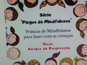 Mindfulness com as Crianças - Amigos da Respiração