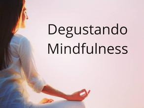 Poema Mindful - Degustando Mindfulness  JKZ