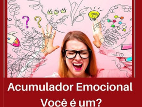 Acumulador Emocional: Você é um?