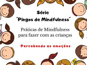 Mindfulness com as Crianças - Percebendo as Emoções