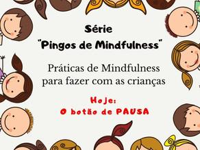 Mindfulness com as Crianças - Botão da Pausa