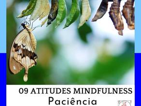 Atitude Mindful - Paciência