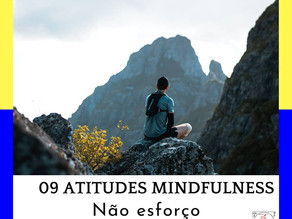 Atitude Mindful - Não Esforço