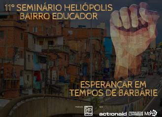 Esperançar em tempos de barbárie é o tema do 11º Seminário Heliópolis Bairro Educador