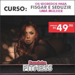 Bruninha Fitness Curso Como Fisgar 23abr