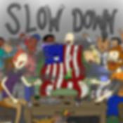 Slow Down Artwork w Name.png