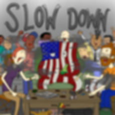 Slow Down Artwork w Name.png