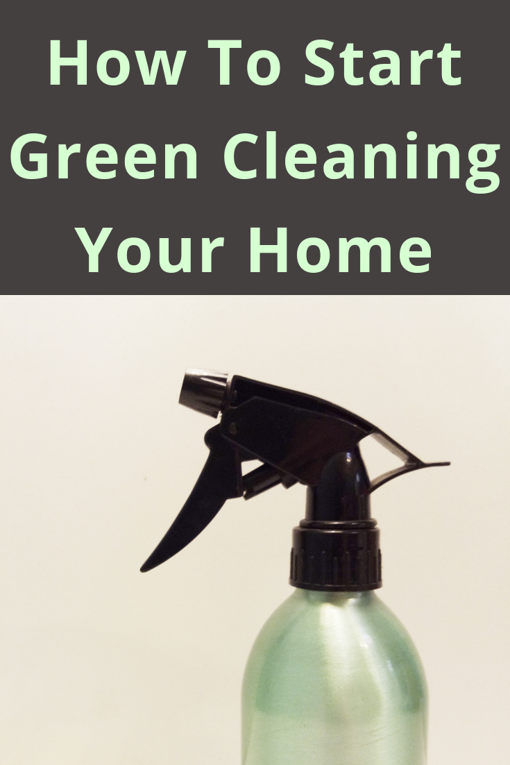 How To Start Green Cleaning Your Home