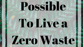 Is it possible to really live a Zero Waste Life? Our experience so far ...