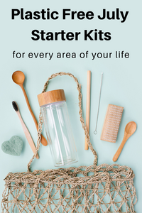 Plastic Free July Starter Kits (for every area of your life)