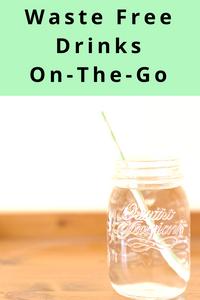 Waste Free Drinks On-The-Go : Zero Waste Challenge