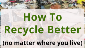 How To Recycle Better, No Matter Where You Live