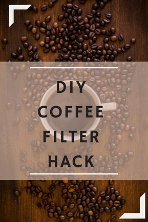 DIY Coffee Filter Hack