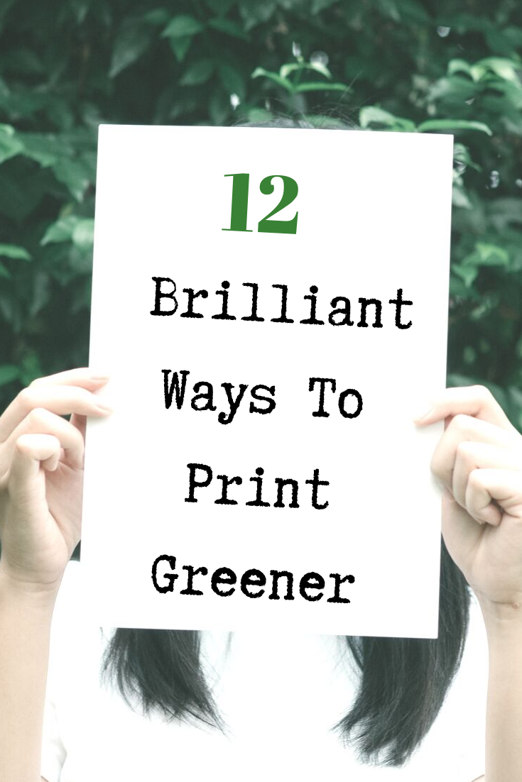 12 Brilliant Ways To Print Greener