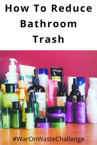 How to Reduce Bathroom trash: Zero Waste Challenge
