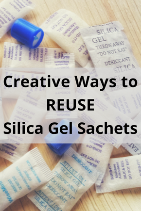 Creative Ways to Reuse Silica Gel Sachets